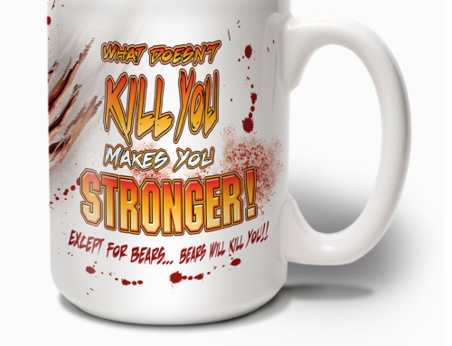 Revel4Ever! Coffee Mug Bears Will Kill You Gift for Outdoorsmen